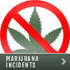 Marijuana Incidents